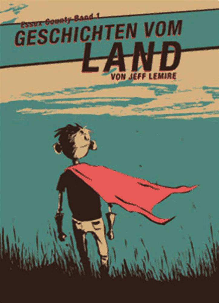 Jeff Lemire: Geschichten vom Land